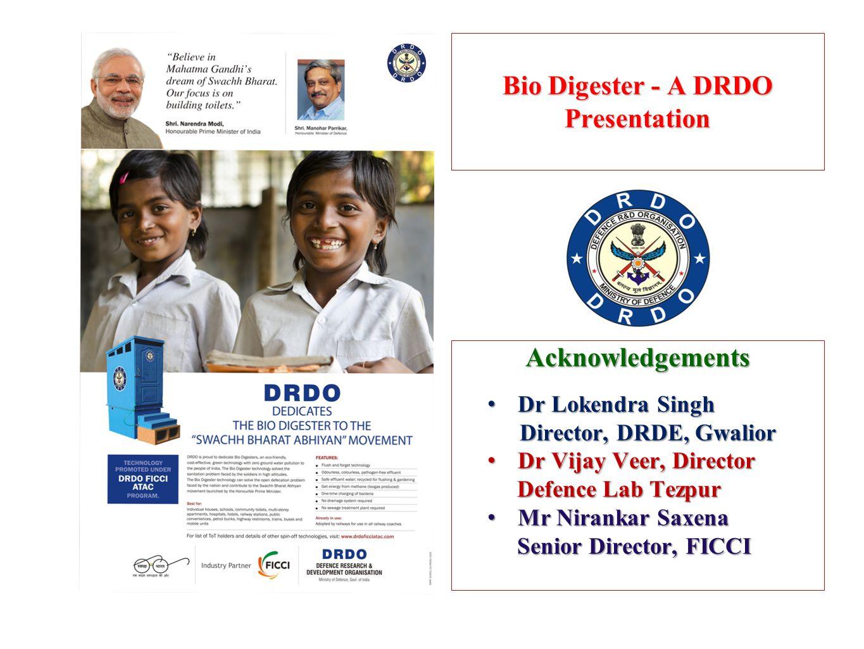 Acknowledgements Dr Lokendra Singh Dr Lokendra Singh Director, DRDE, Gwalior Director, DRDE, Gwalior Dr Vijay Veer, Director Dr Vijay Veer, Director D