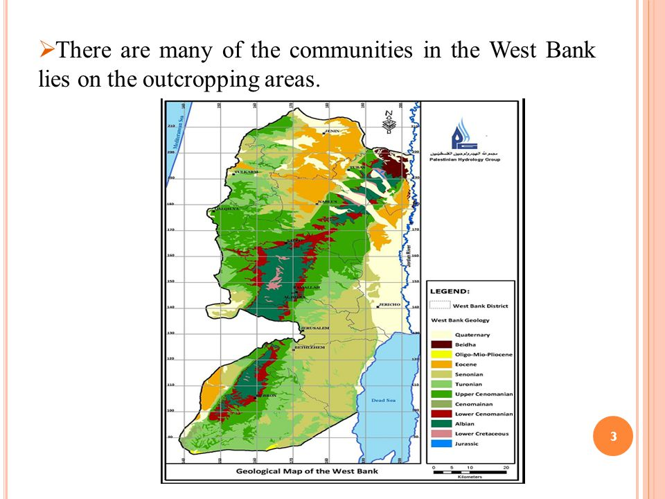 3  There are many of the communities in the West Bank lies on the outcropping areas.