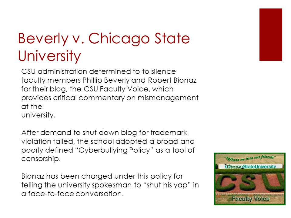 Beverly v. Chicago State University CSU administration determined to to silence faculty members Phillip Beverly and Robert Bionaz for their blog, the
