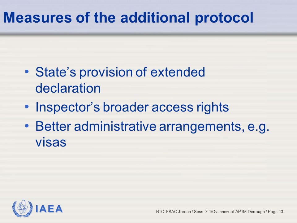 IAEA RTC SSAC Jordan / Sess. 3.1/Overview of AP /M.Derrough / Page 13 Measures of the additional protocol State's provision of extended declaration In