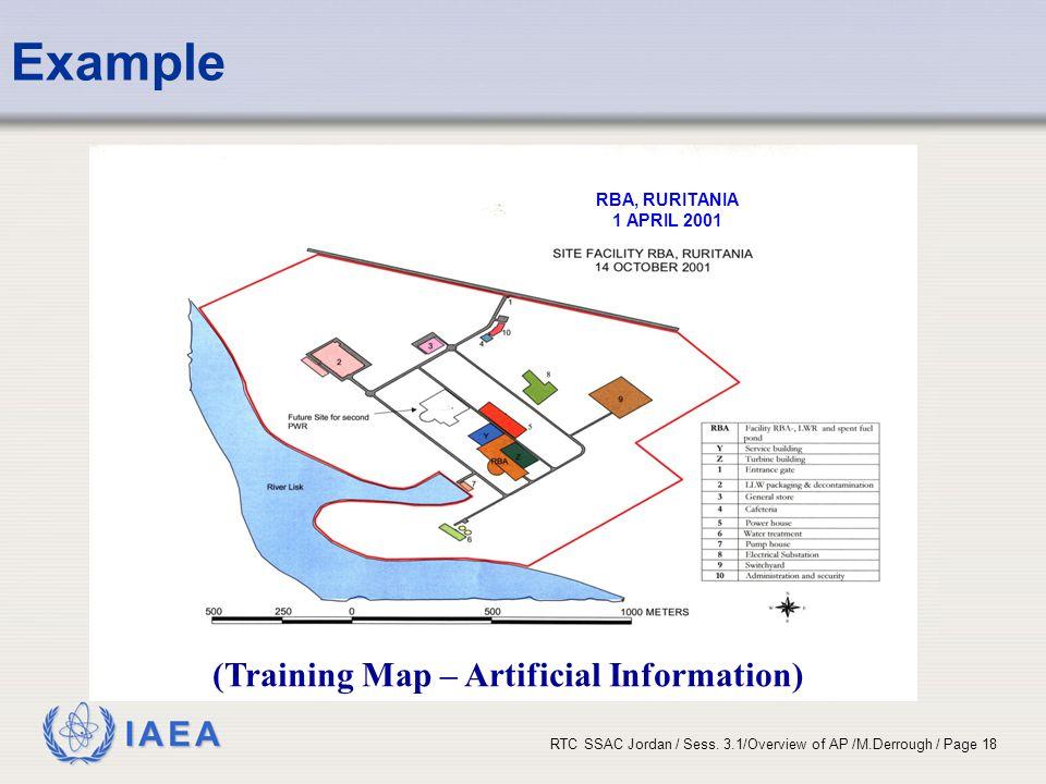 IAEA RTC SSAC Jordan / Sess. 3.1/Overview of AP /M.Derrough / Page 18 Example RBA, RURITANIA 1 APRIL 2001 (Training Map – Artificial Information)