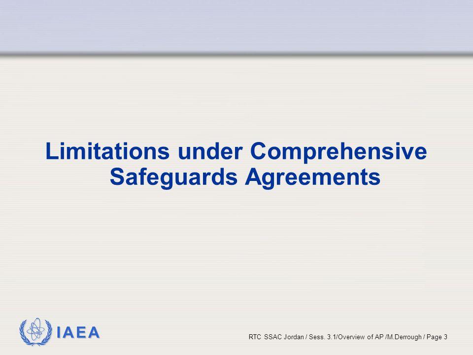 IAEA RTC SSAC Jordan / Sess. 3.1/Overview of AP /M.Derrough / Page 3 Limitations under Comprehensive Safeguards Agreements