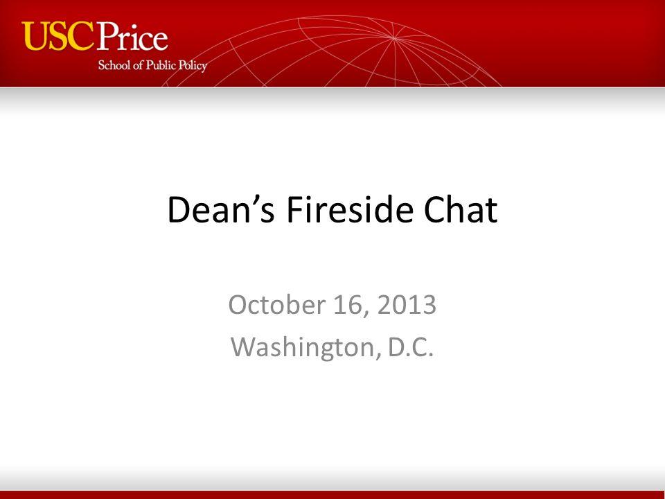 Dean's Fireside Chat October 16, 2013 Washington, D.C.