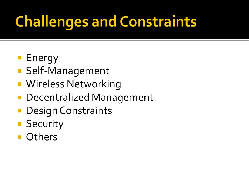  Energy  Self-Management  Wireless Networking  Decentralized Management  Design Constraints  Security  Others