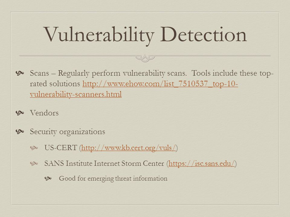 Vulnerability Detection  Scans – Regularly perform vulnerability scans.
