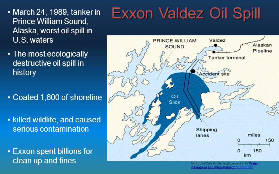 March 24, 1989, tanker in Prince William Sound, Alaska, worst oil spill in U.S. waters The most ecologically destructive oil spill in history Coated 1