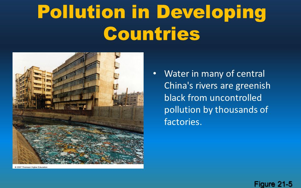 Pollution in Developing Countries Water in many of central China's rivers are greenish black from uncontrolled pollution by thousands of factories. Fi