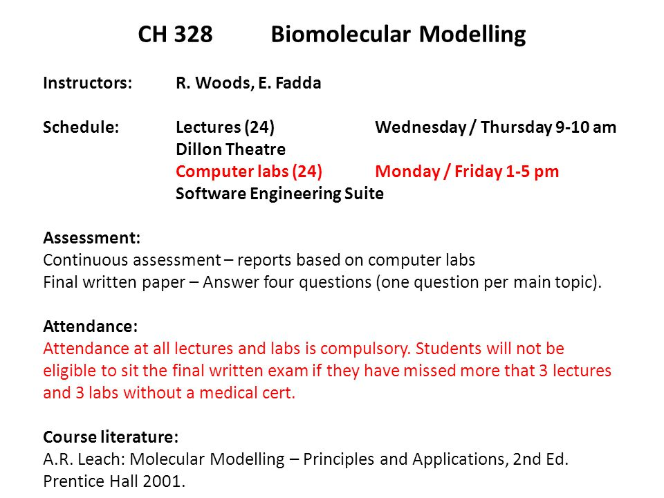 CH 328 Biomolecular Modelling Instructors: R. Woods, E.