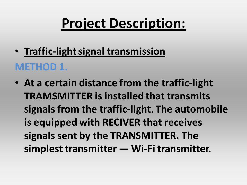 Project Description: Traffic-light signal transmission METHOD 1.