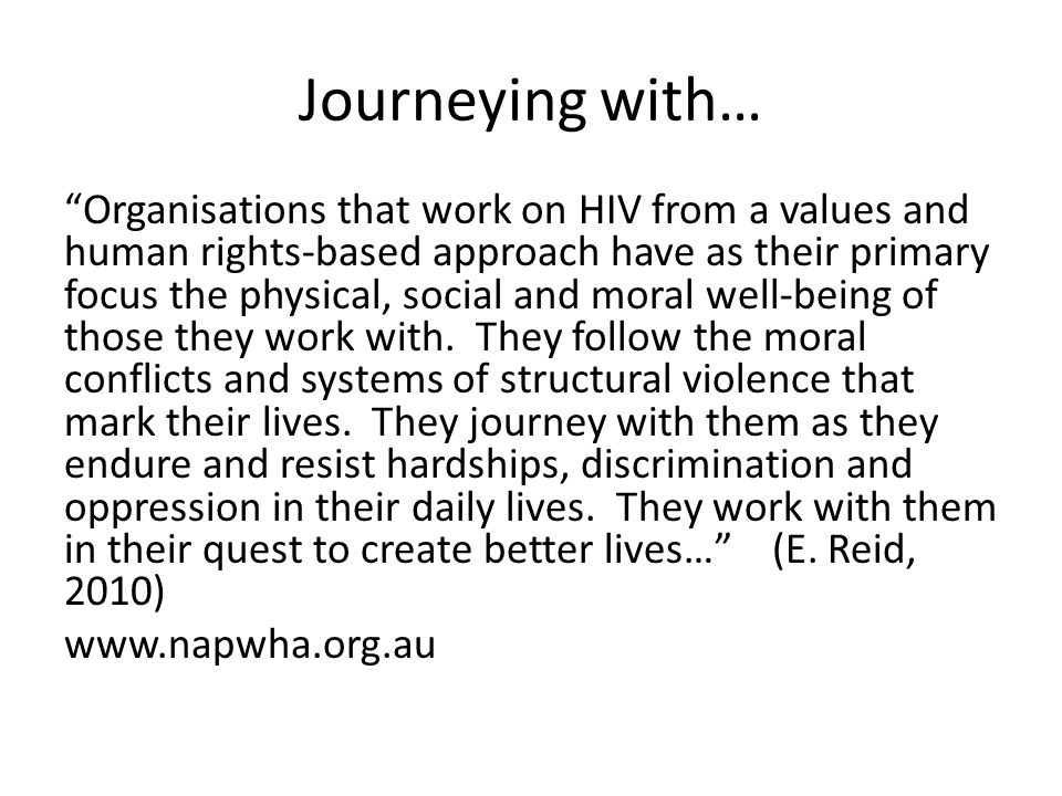 "Journeying with… ""Organisations that work on HIV from a values and human rights-based approach have as their primary focus the physical, social and mo"