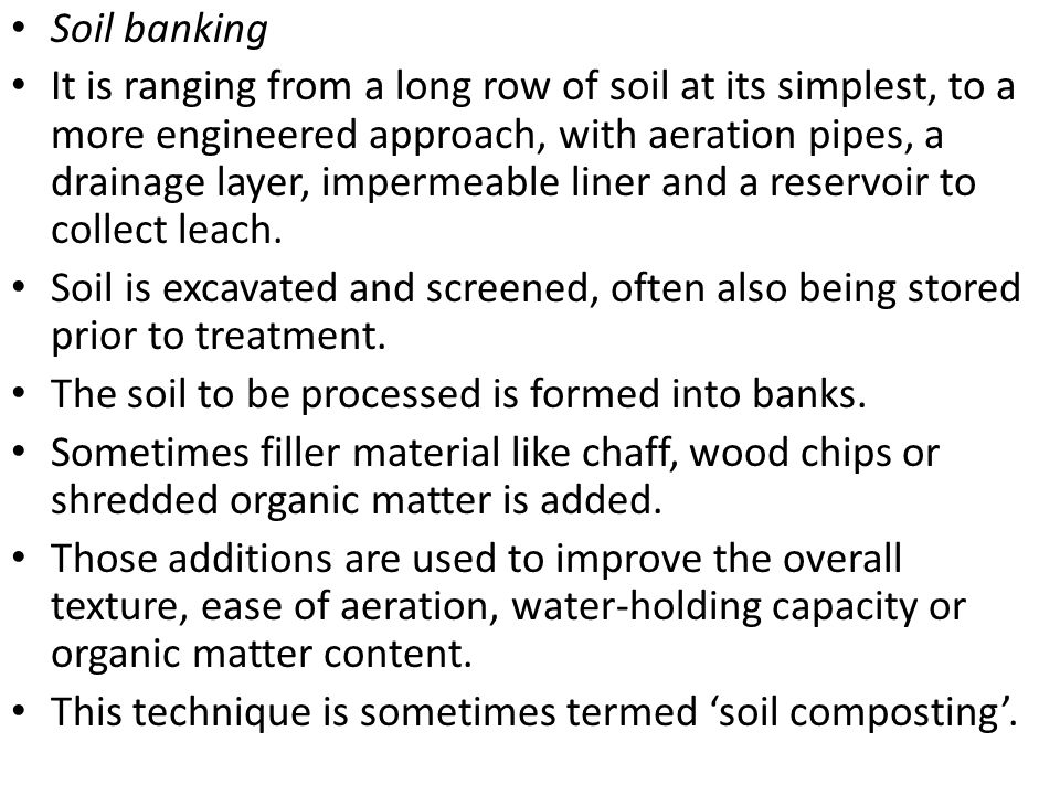 Soil banking It is ranging from a long row of soil at its simplest, to a more engineered approach, with aeration pipes, a drainage layer, impermeable
