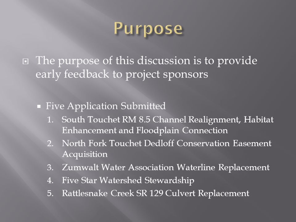  The purpose of this discussion is to provide early feedback to project sponsors  Five Application Submitted 1.