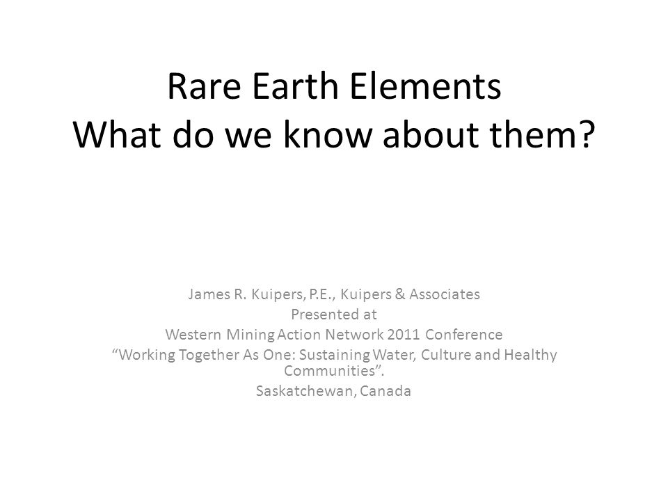 Rare Earth Elements What do we know about them.James R.