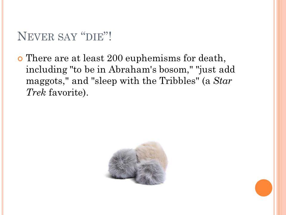 N EVER SAY DIE .