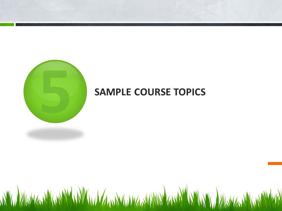 5 SAMPLE COURSE TOPICS