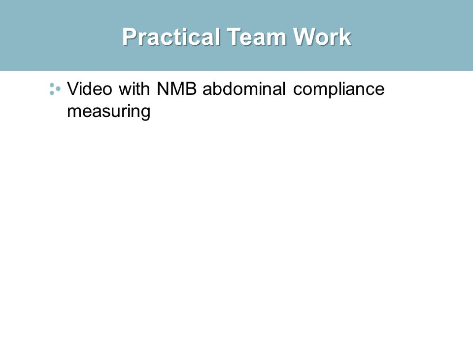 Practical Team Work Video with NMB abdominal compliance measuring