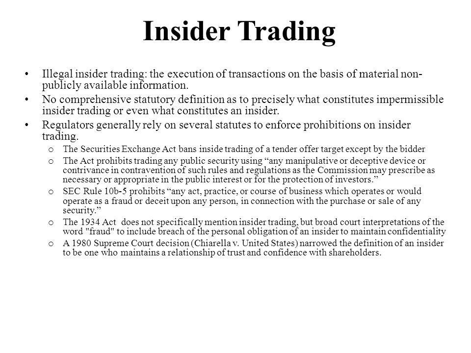 Insider Trading Illegal insider trading: the execution of transactions on the basis of material non- publicly available information.