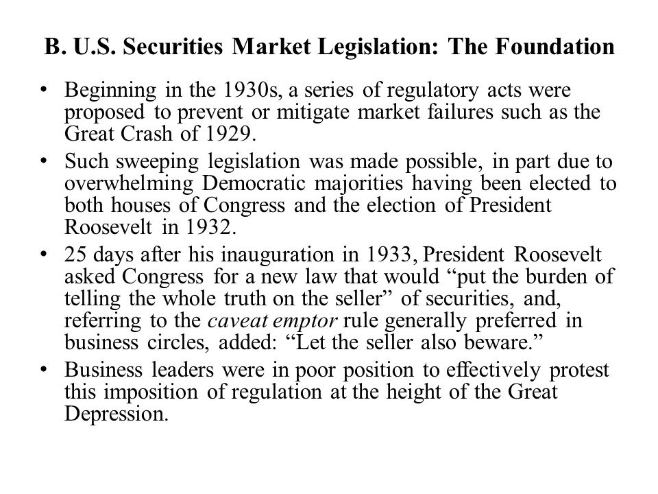 The Securities Act of 1933 The Securities Act of 1933, sometimes called the Truth in Securities Law Deals primarily with new issues of securities.