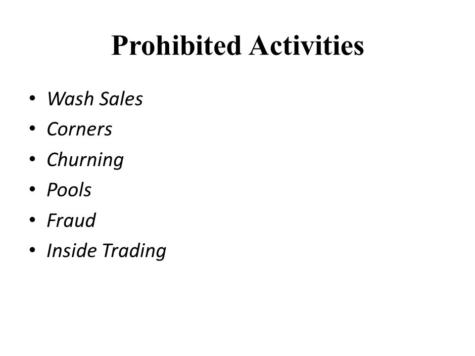 Prohibited Activities Wash Sales Corners Churning Pools Fraud Inside Trading