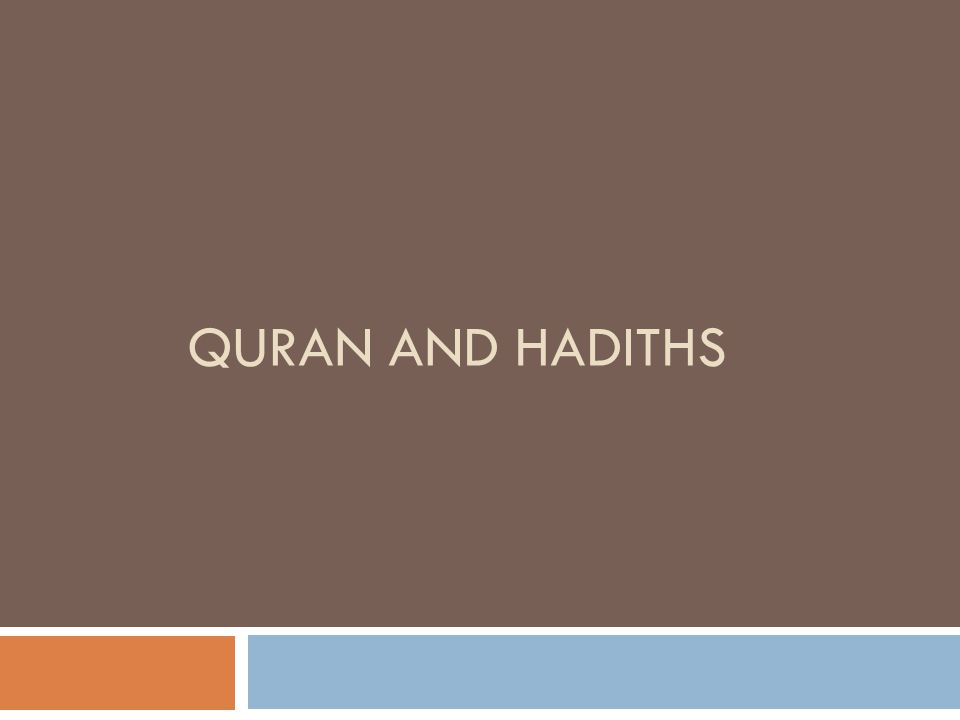 QURAN AND HADITHS