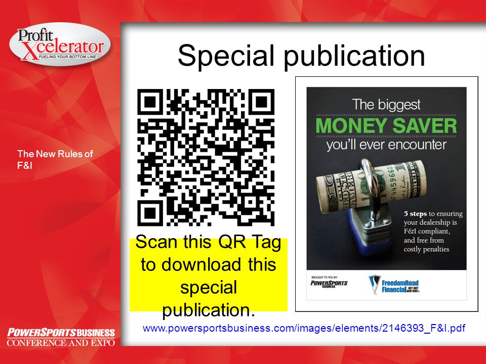 Special publication The New Rules of F&I Scan this QR Tag to download this special publication.