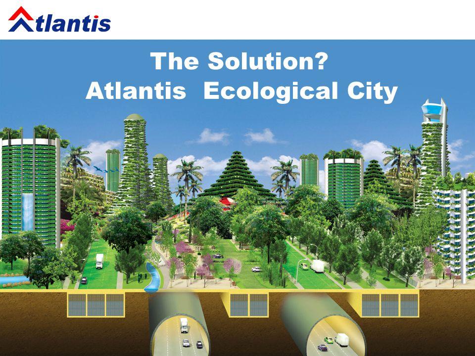 Atlantis Ecological City The Solution