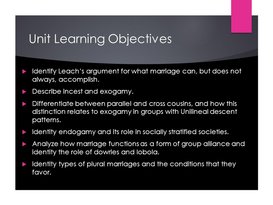 Unit Learning Objectives  Identify Leach's argument for what marriage can, but does not always, accomplish.