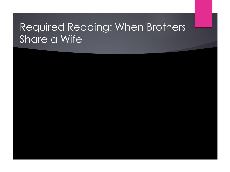 Required Reading: When Brothers Share a Wife