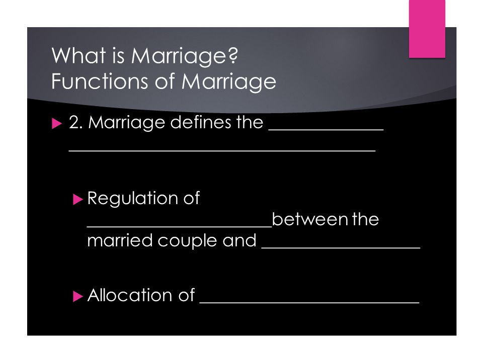 What is Marriage. Functions of Marriage  2.