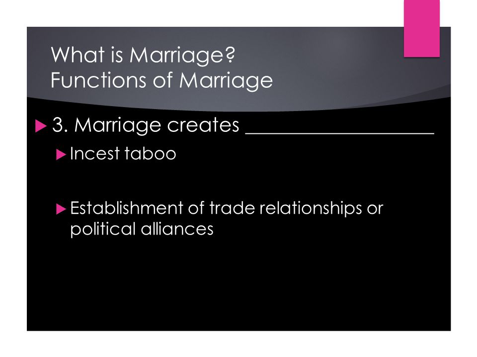 What is Marriage. Functions of Marriage  3.