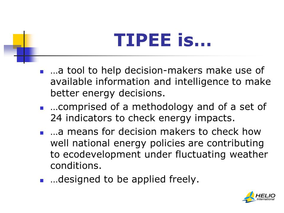 TIPEE is… …a tool to help decision-makers make use of available information and intelligence to make better energy decisions.
