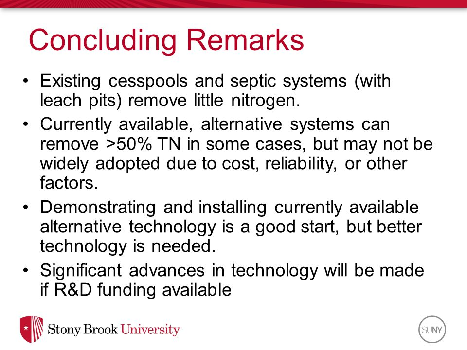 Concluding Remarks Existing cesspools and septic systems (with leach pits) remove little nitrogen.