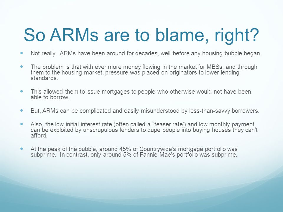 So ARMs are to blame, right. Not really.