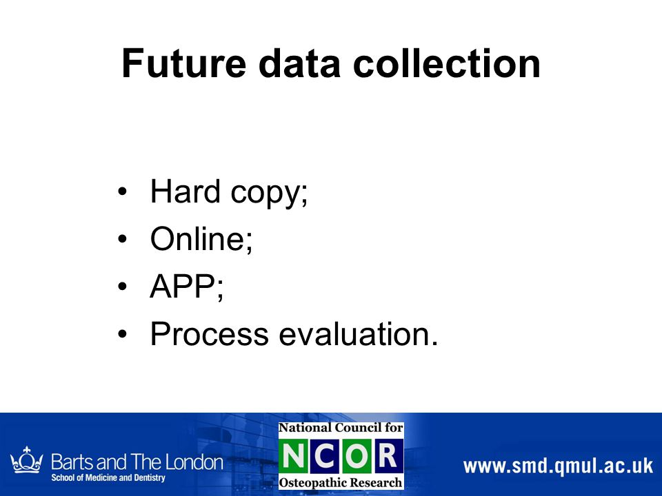 Future data collection Hard copy; Online; APP; Process evaluation.