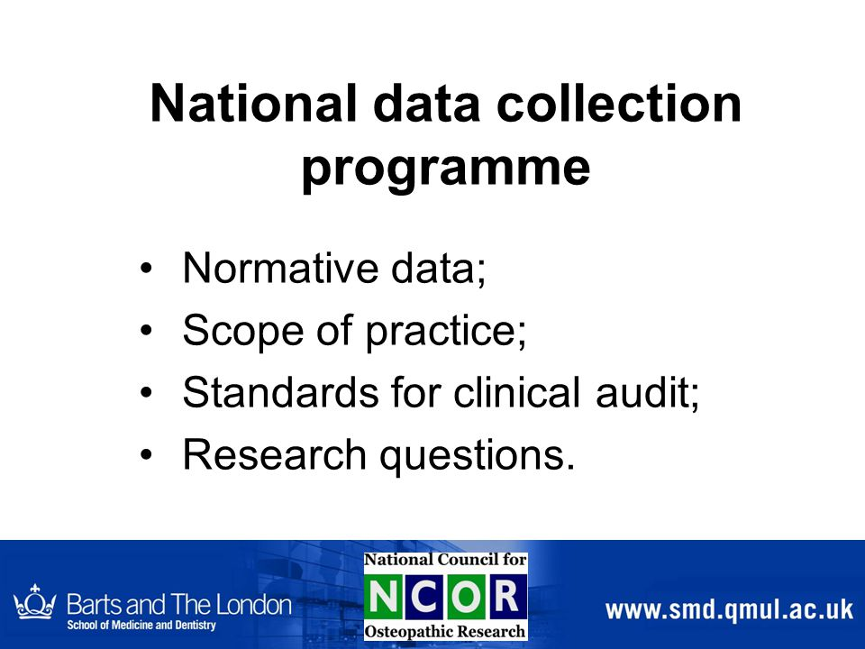 National data collection programme Normative data; Scope of practice; Standards for clinical audit; Research questions.