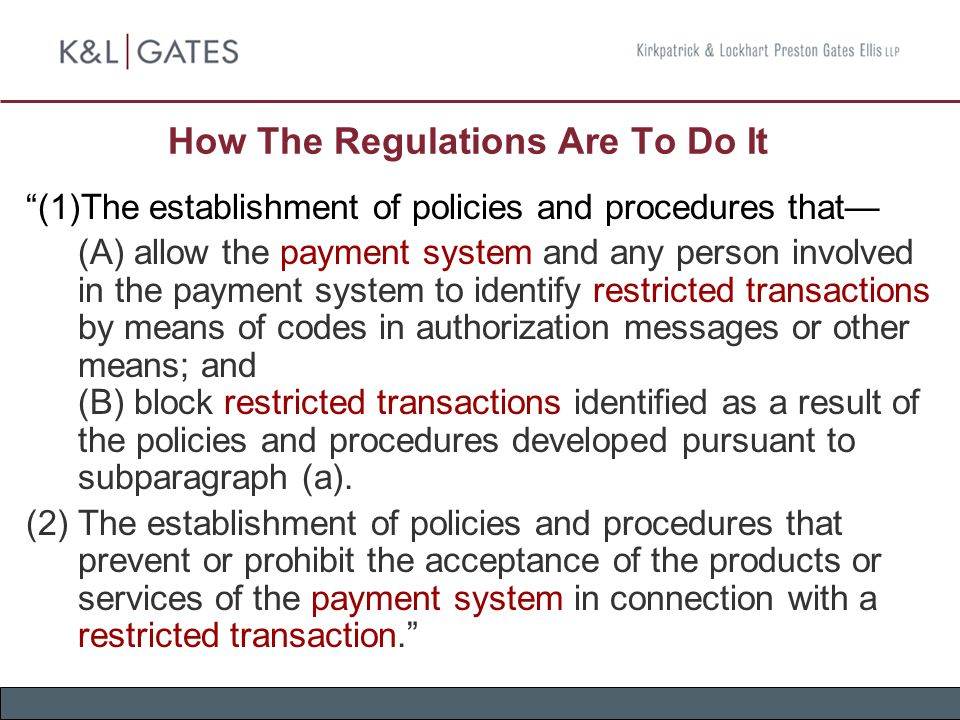 "How The Regulations Are To Do It ""(1)The establishment of policies and procedures that— (A) allow the payment system and any person involved in the pa"