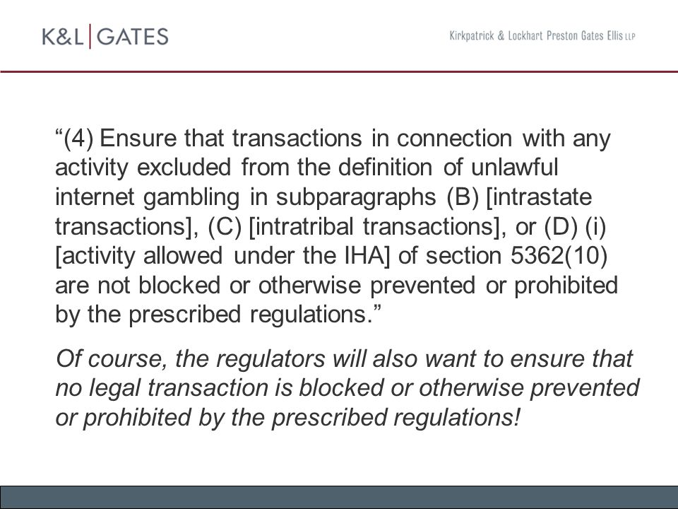 """(4) Ensure that transactions in connection with any activity excluded from the definition of unlawful internet gambling in subparagraphs (B) [intrast"