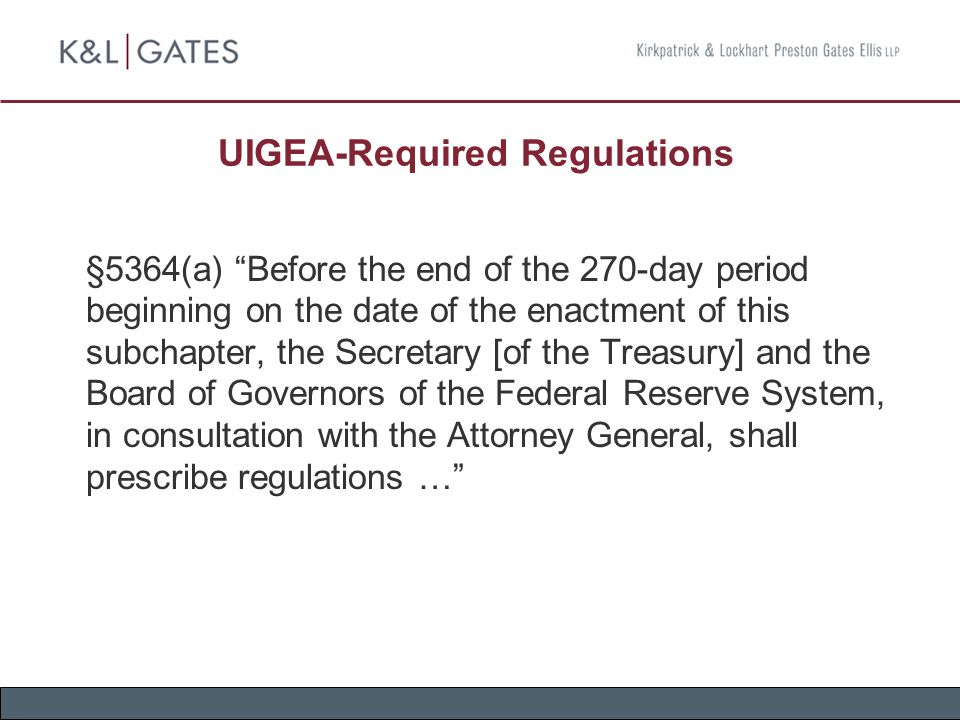 "UIGEA-Required Regulations §5364(a) ""Before the end of the 270-day period beginning on the date of the enactment of this subchapter, the Secretary [of"