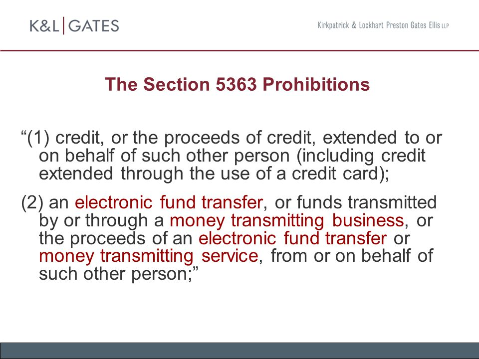 "The Section 5363 Prohibitions ""(1) credit, or the proceeds of credit, extended to or on behalf of such other person (including credit extended through"