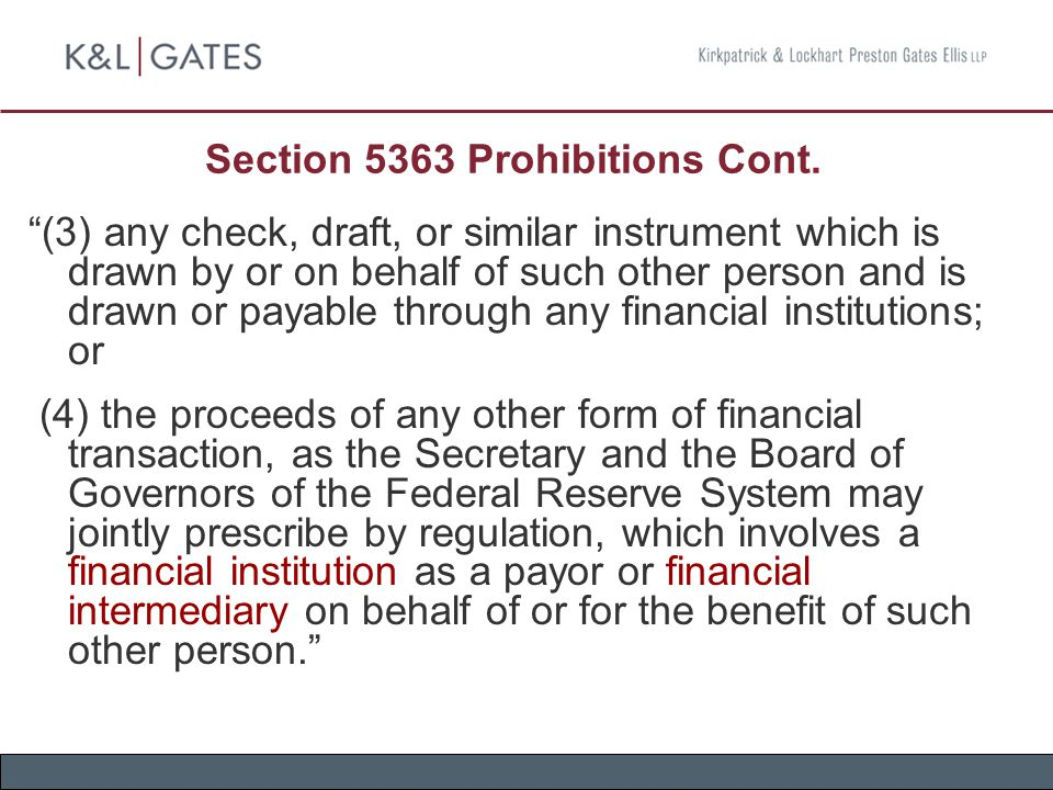 "Section 5363 Prohibitions Cont. ""(3) any check, draft, or similar instrument which is drawn by or on behalf of such other person and is drawn or payab"
