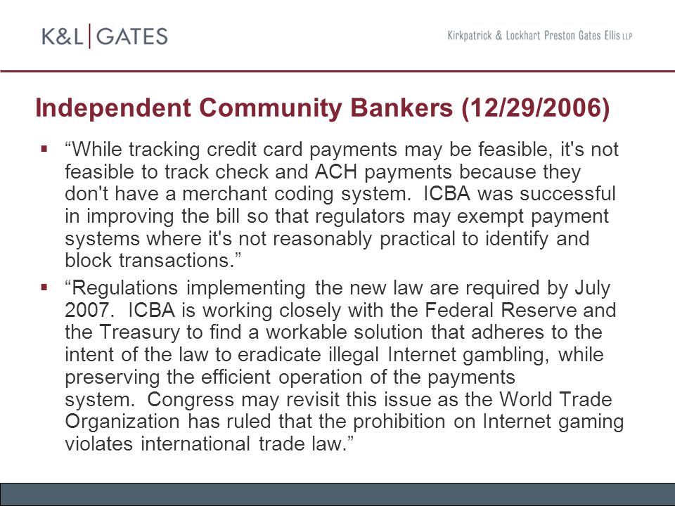 "Independent Community Bankers (12/29/2006)  ""While tracking credit card payments may be feasible, it's not feasible to track check and ACH payments b"