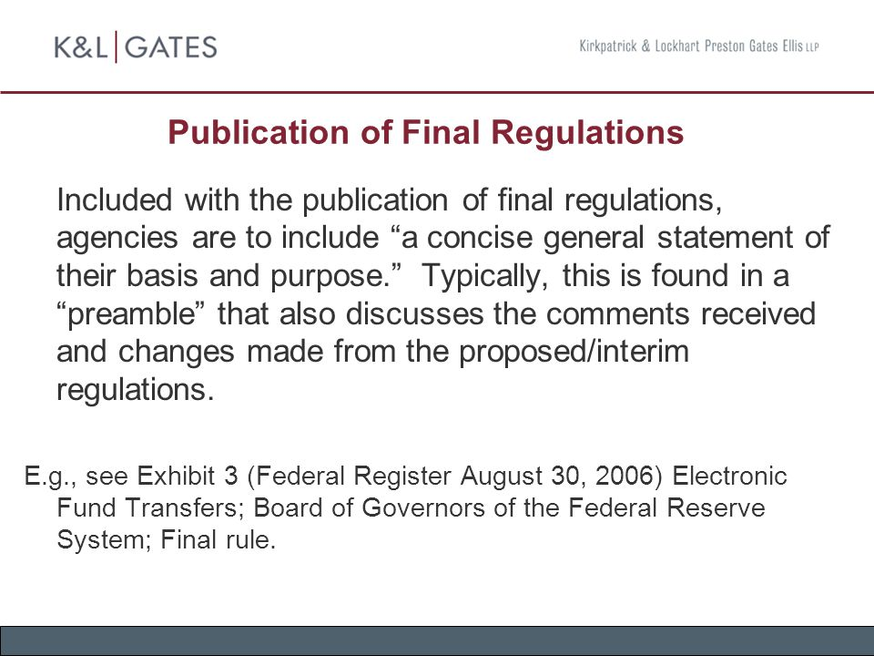 "Publication of Final Regulations Included with the publication of final regulations, agencies are to include ""a concise general statement of their bas"