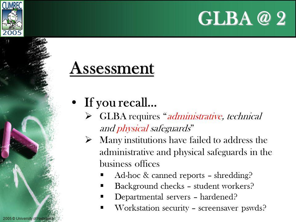 GLBA @ 2 2005 © University of Nebraska Assessment Which means...