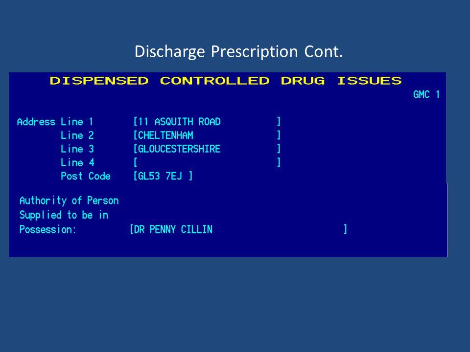 Discharge Prescription Cont.