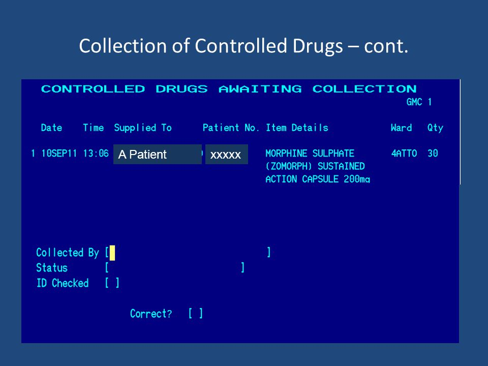 Collection of Controlled Drugs – cont. A Patientxxxxx