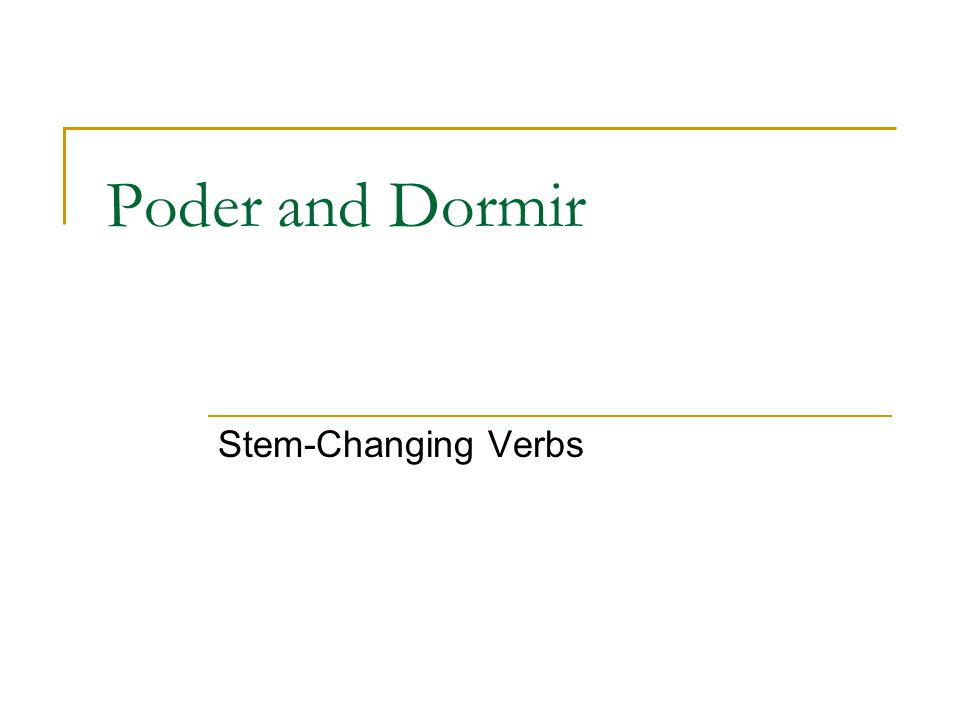Poder and Dormir Stem-Changing Verbs