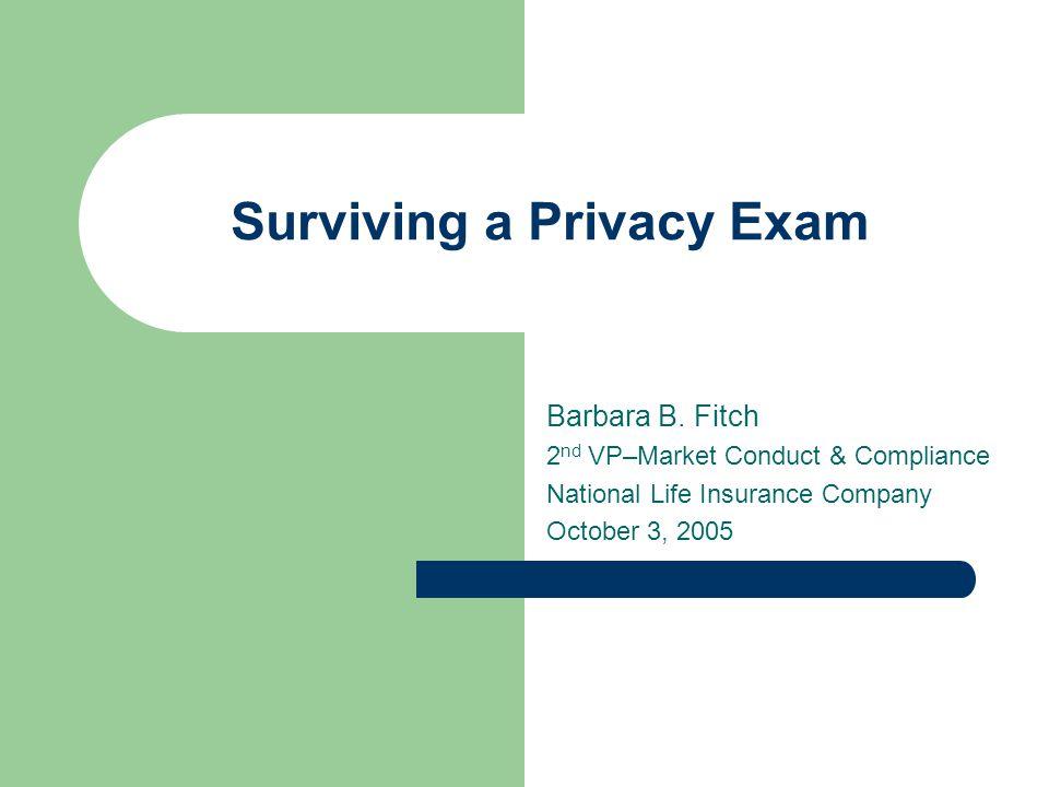 Surviving a Privacy Exam Barbara B.