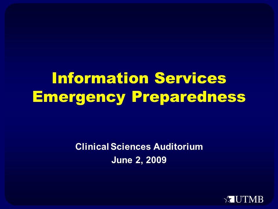Information Services Emergency Preparedness Clinical Sciences Auditorium June 2, 2009
