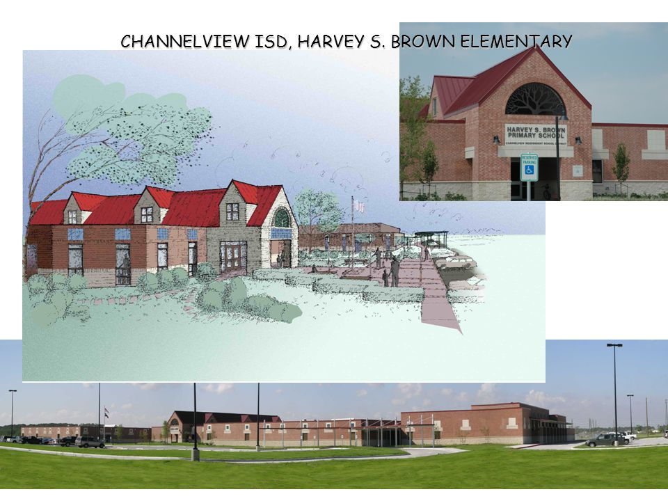 CHANNELVIEW ISD, HARVEY S. BROWN ELEMENTARY