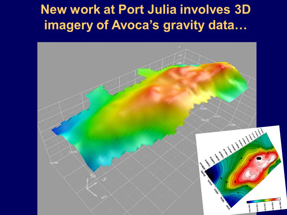 MOORE GEOPHYSICS New work at Port Julia involves 3D imagery of Avoca's gravity data…